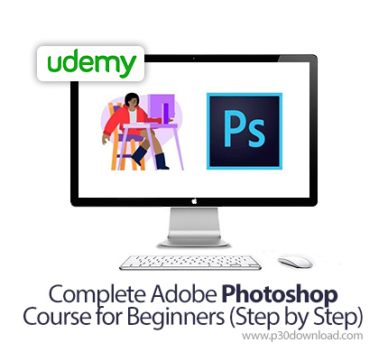 Download free tutorial دانلود Udemy Complete Adobe Photoshop Course for Beginners (Step by Step) – آموزش مقدماتی کامل گام به گام ادوبی فتوشاپ